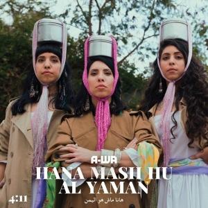 A-WA Hana Mash Hu Al Yaman