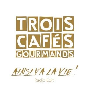 Trois cafés gourmands Ainsi va la vie !