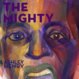 Ashley Henry THE MIGHTY