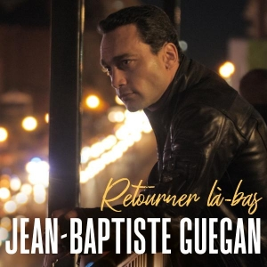Jean-Baptiste Guegan Retourner là-bas