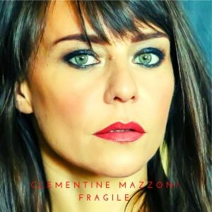 Clémentine Mazzoni Fragile