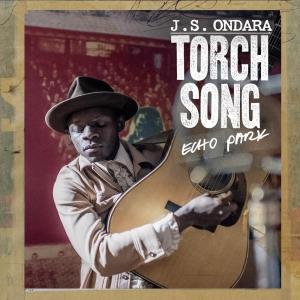 JS Ondara Torch Song (Echo Park)