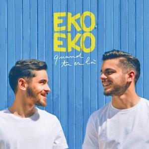Eko Eko Quand tu es là