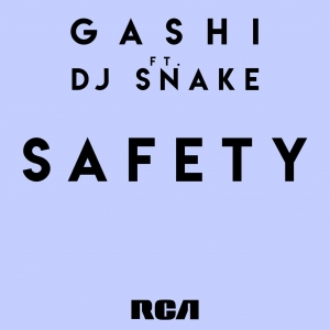 GASHI ft. DJ Snake Safety