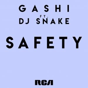 GASHI ft. DJ Snake Safety