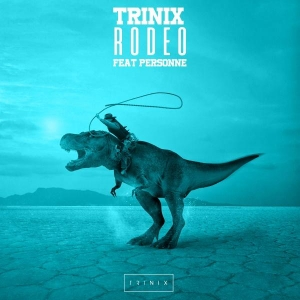 TRINIX Ft. Personne Rodeo