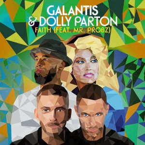 Galantis & Dolly Parton Ft. Mr.Probz Faith