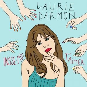 Laurie Darmon Laisse-moi t'aimer