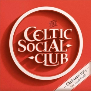 THE CELTIC SOCIAL CLUB Ft. Faada Freddy CHRISTMAS 1914