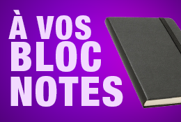 A vos bloc-notes